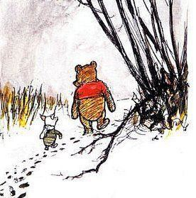 """What day is it?"" asked Pooh.""It's today"" squeaked Piglet.""My favorite day!"""